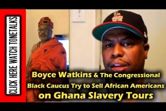 Boyce Watkins & The Congressional Black Caucus Try to Sell African Americans on Ghana Slavery Tours