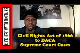 Byron Allen Civil Rights Act of 1866 to DACA Supreme Court Cases Explained