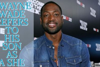 DWAYNE WADE REFERS TO HIS SON AS A SHE
