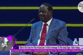 """""""IT'S TIME FOR The African Lion To Give A message To The Asian Tiger""""   Raila Odinga"""