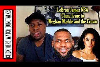 Meghan Markle and the Crown to LeBron James NBA China Issue – Black America's Global Identity Crisis