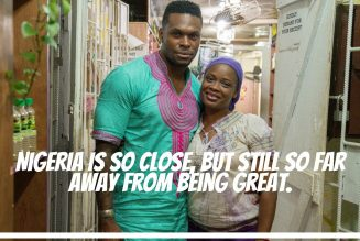 Nigeria Is So Close, But Still So Far Away From Being Great.