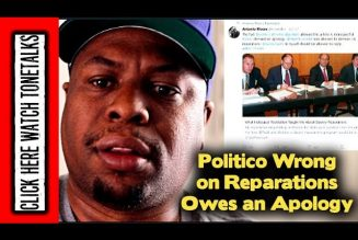 Politico is Wrong on Reparations & Owes an Apology