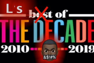 The Decade Of Taking L's – FBA, ADOS and more 2010 – 2019.