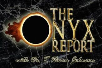 The Onyx Report with Dr. T. Hasan Johnson – Episode #1
