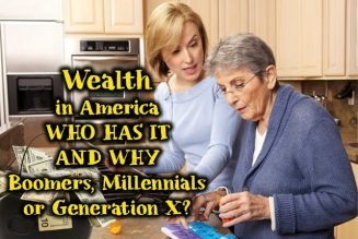 Wealth in America Who Has it & Why? Boomers, Millennials or Generation X