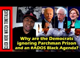 Why are the Democrats ignoring Parchman Mississippi Prison & an #ados Black Agenda? #Election2020