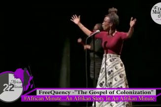 """WOW! """"The Gospel Of Colonization Didn't ALLOW ME to SEE Myself in My Creator"""" – FreeQuency"""
