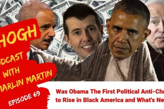 Was Obama The First Political Anti-Christ To Rise In Black America & What's Next? | Episode #69