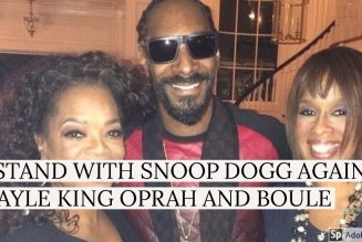 I STAND WITH SNOOP DOGG AGAINST GAYLE KING OPRAH AND BOULE