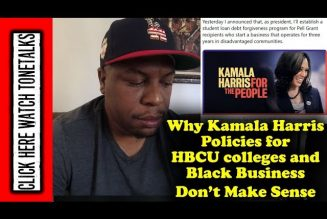 Why Kamala Harris Presidential Policies for HBCU and Black Business Don't Make Sense