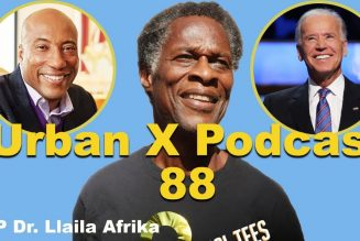 Urban X Podcast 88: RIP Dr. Afrika + Byron Allen Loses case + Joe Biden abuse accusations