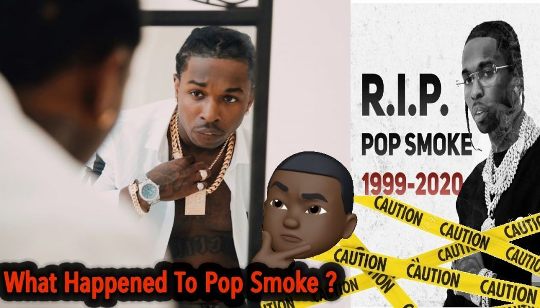 Whats Going On With Pop Smoke Murder, And possible Eastcoast – Westcoast Tensions