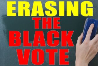 6-30-2019 Erasing The Black Vote