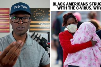 Are Black People MORE Affected By The Virus? Why?