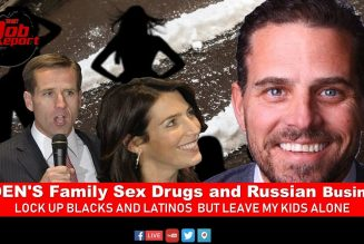 BIDEN'S Family Sex Drugs and Russian Business