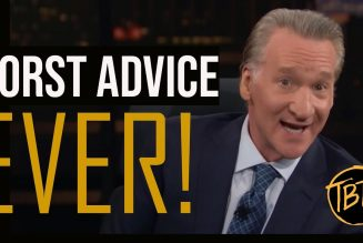 BILL MAHER GIVES DEMOCRATS WORST ADVICE EVER ON DEFEATING TRUMP