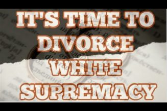 Black People It's Time for a Separation and Divorce