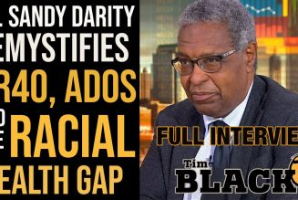 Dr. Sandy Darity Talks HR40, The Racial Wealth Gap and ADOS | Tim Black