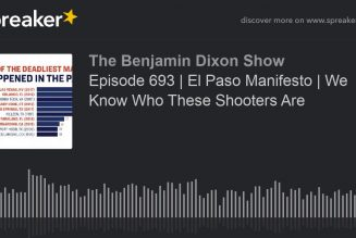 Episode 693 | El Paso Manifesto | We Know Who These Shooters Are