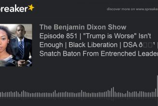 "Episode 851 | ""Trump is Worse"" Isn't Enough 
