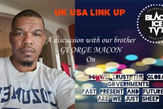 GEORGE MACON: DO WE TRUST THE GLOBAL GOVERNMENTS PAST PRESNT AND FUTURE OR ARE WE JUST SHEEP
