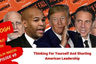 Thinking For Yourself And Shorting American Leadership | Episode #70