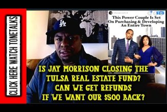 Is Jay Morrison Closing the Tulsa Real Estate Fund? Can we get Refunds if we want our $500 back?