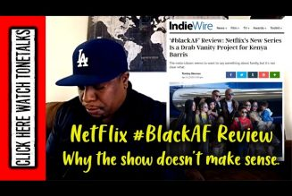NetFlix #BlackAF Review – Why the show doesn't make sense.