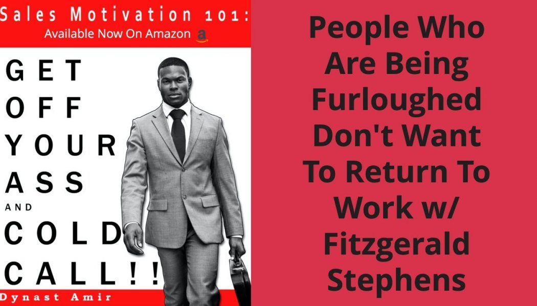 People Who Are Being Furloughed Don't Want To Return To Work w/ Fitzgerald Stephens