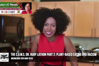 The C.O.W.S. Dr. Ruby Lathon Part 2: Plant Based Eating and Racism