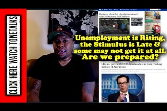 Unemployment is Rising, the Stimulus is Late & some may not get it at all.  Are we prepared?
