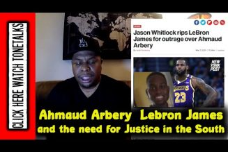 Ahmaud Arbery, Lebron James and the need for Justice in the South
