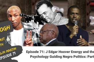 J Edgar Hoover Energy and the Rat Psychology Guiding Negro Politics: Part 1 | Episode #71