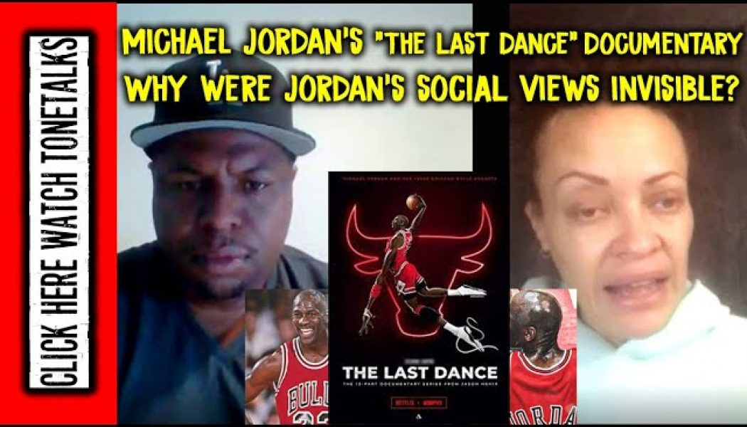"Michael Jordan ""The Last Dance"" Documentary – Why were Jordan's social views invisible?"