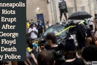 Minneapolis Riots Erupt After George Floyd Death By Police