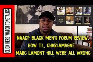 NAACP Black Men's Forum Review: How TI, Charlamagne & Marc Lamont Hill were all wrong