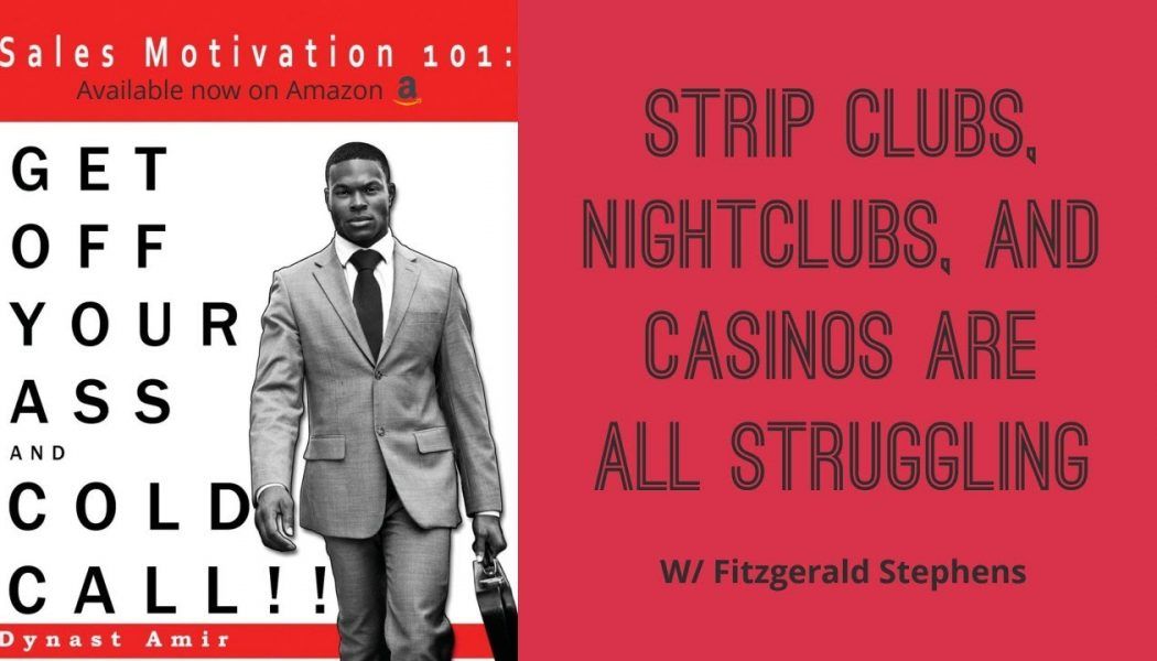 STRIP CLUBS, NIGHTCLUBS, And CASINOS ARE ALL STRUGGLING w/ Fitzgerald Stephens
