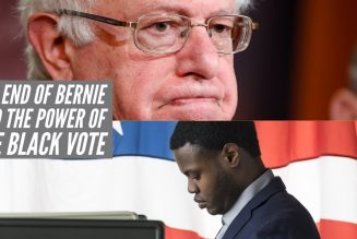 The End Of Bernie Sanders And The Power Of The Black Vote