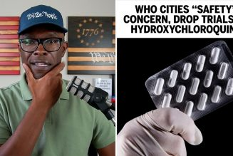 """W.H.O. Drops Hydroxychloroquine Trials Due To """"Safety"""" Concerns"""