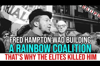 Fred Hampton was building a Rainbow coalition and that's why they killed him