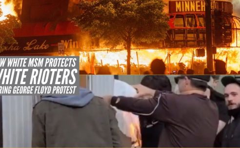 How White MSM Protects White Rioters During George Floyd Protest