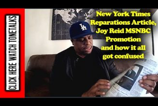 New York Times Reparations Article, Joy Reid MSNBC Promotion and how it all got confused
