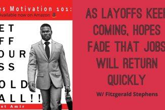 As Layoffs Keep Coming, Hopes Fade That Jobs Will Return Quickly w/ Fitzgerald Stephens