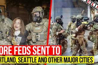 BREAKING More Feds Sent to Portland, Seattle, LA  & Protest Updates