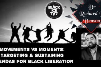 Movements vs Moments: Targeting & Sustaining Agendas for Black Liberation