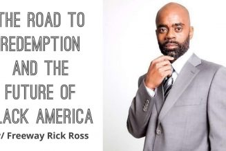 The Road To Redemption And the Future Of Black America w/ Freeway Rick Ross
