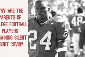 Why Are The Parents Of College Football Players Remaining Silent About Covid?