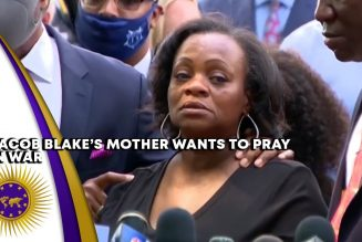 After Surviving 7 Shots To The Back, Jacob Blake's Mom Calls For PRAYERS