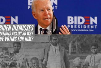 Joe Biden Dismisses Reparations Again So Why Are Black Americans Voting For Him